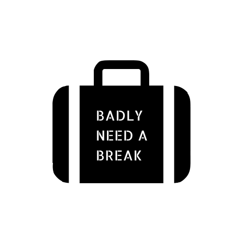 Badly Need A Break